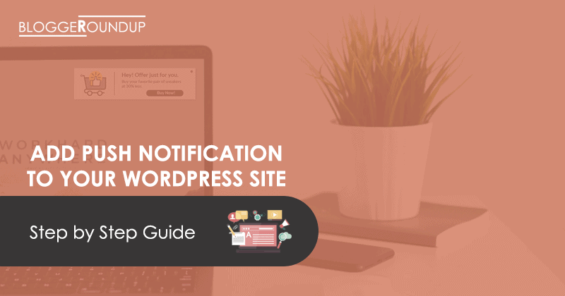 Add Push Notifications to Your WordPress Site