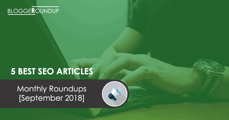 5 Best SEO Articles of the Month [September 2018]
