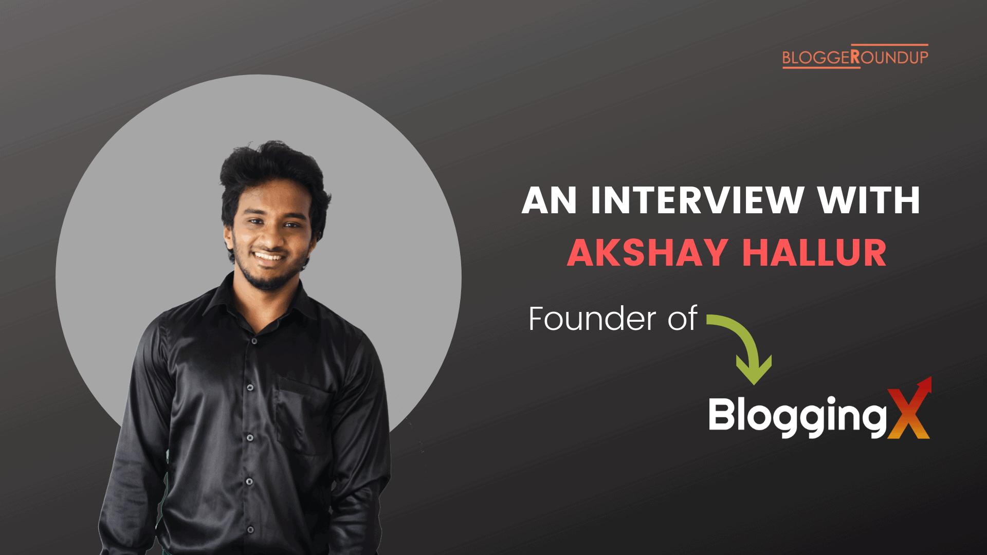 Interview with Akshay Hallur