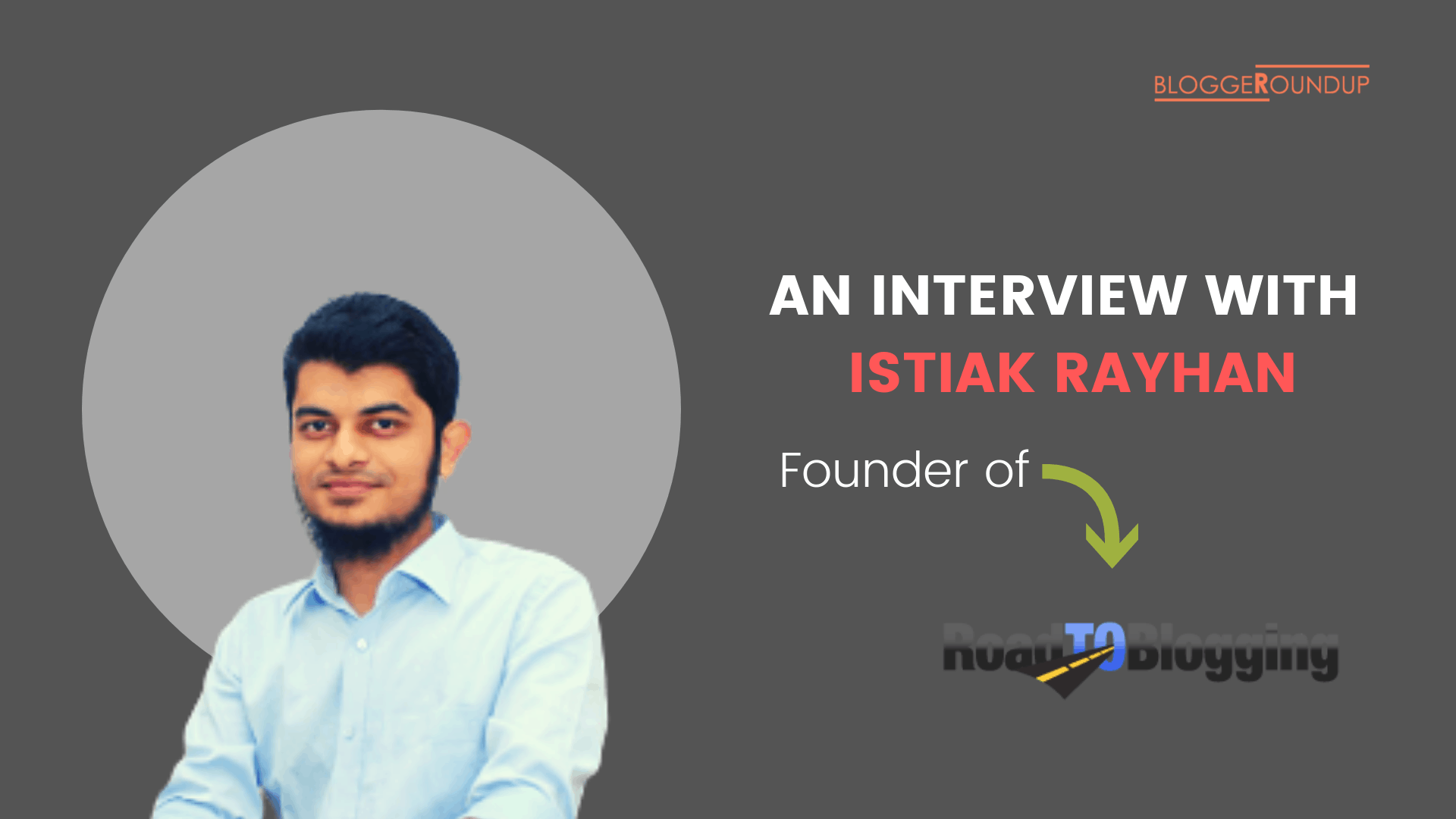 An Interview with Istiak Rayhan