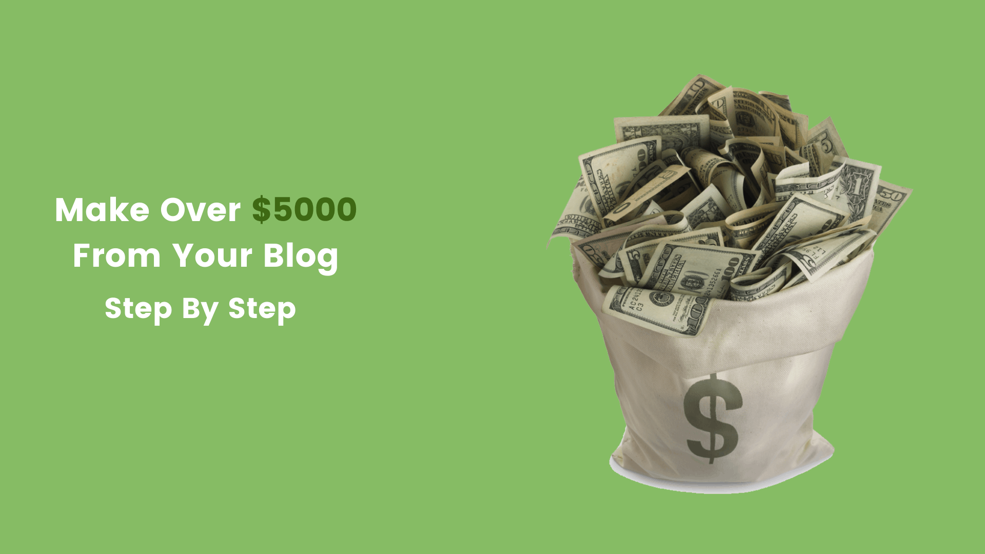 How to Make Over $5,000 Every Month from your Blog [Step By Step Process]