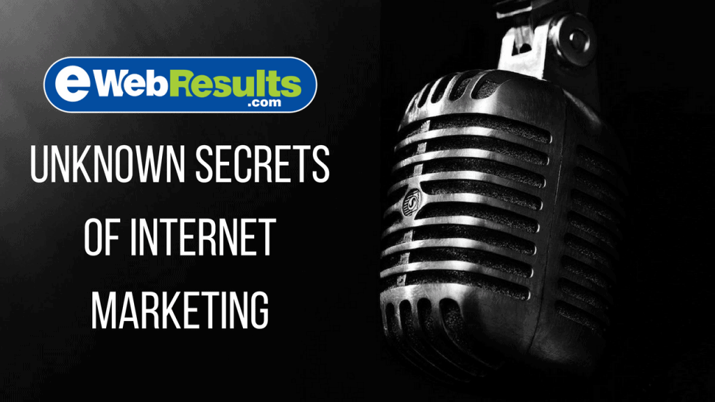 The Unknown Secrets of Internet Marketing