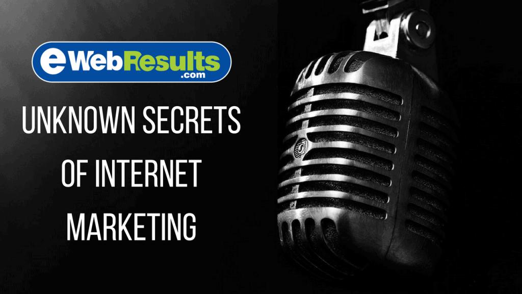 The Unknown Secrets of Internet Marketing