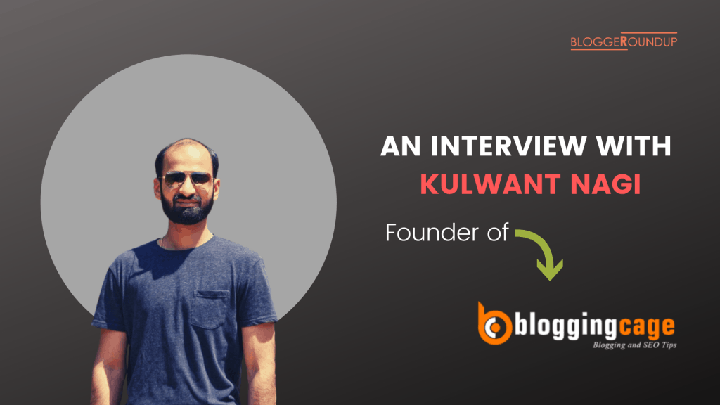 An-Interview-with-Kulwant-Nagi-–-Founder-of-BloggingCage.com_