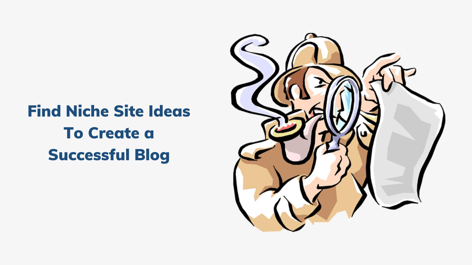 find-niche-site-ideas-to-create-a-successful-blog