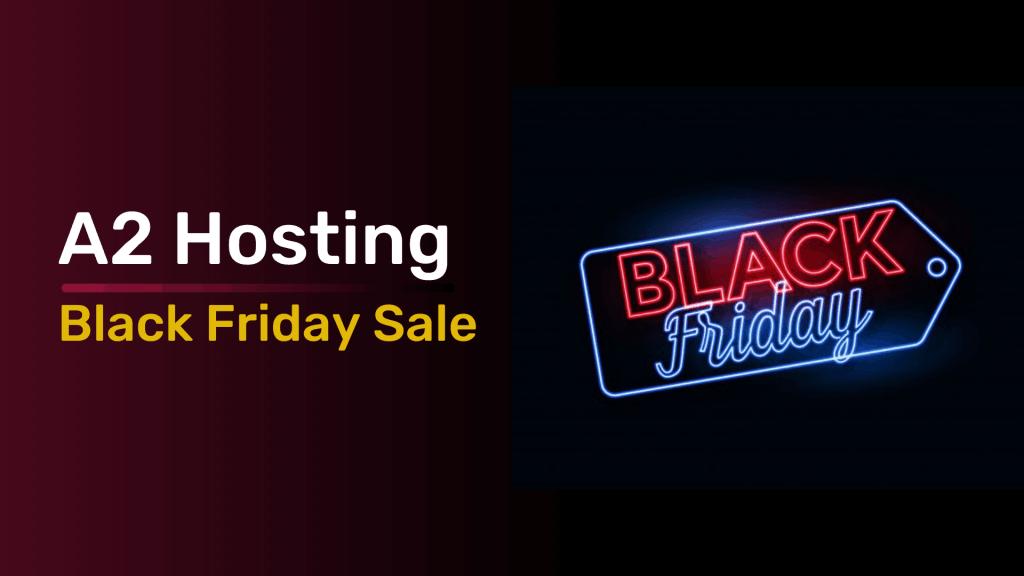 A2 Hosting Black Friday Cyber Monday Deals 2021 [Huge 67% Discount]
