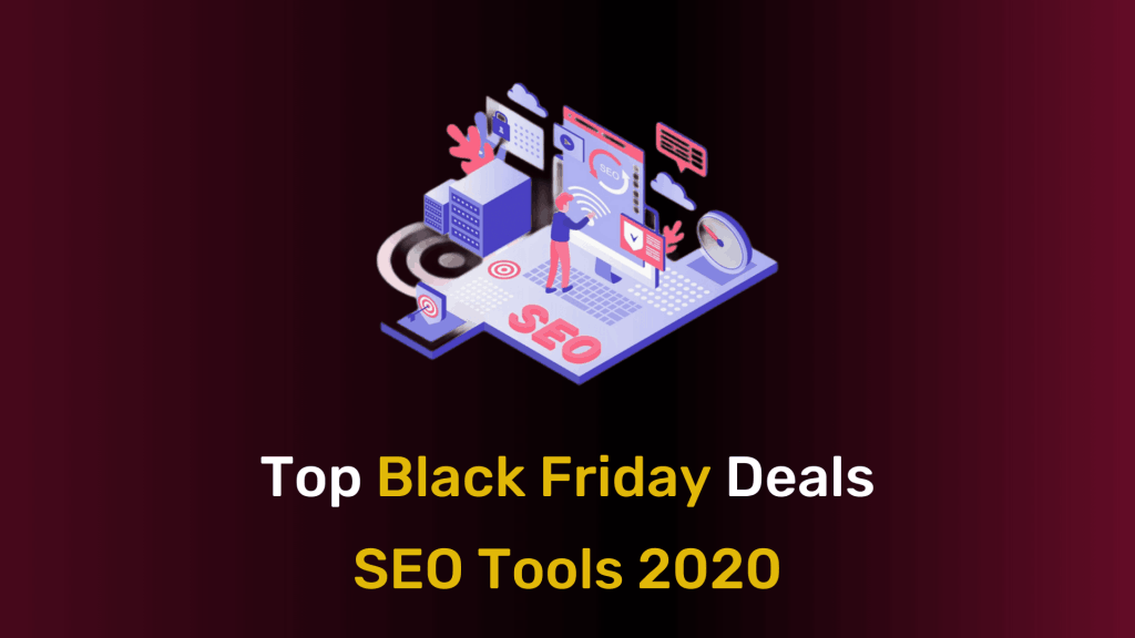 Top Black Friday & Cyber Monday Deals For SEO Tools 2021