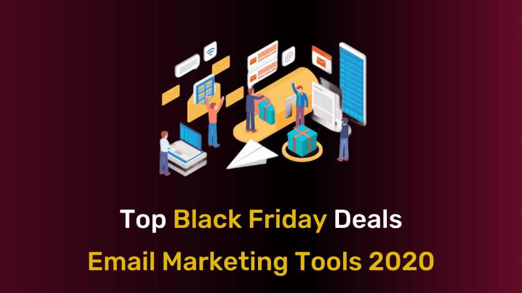 Top Black Friday Deals For Email Marketing Tools – 2021