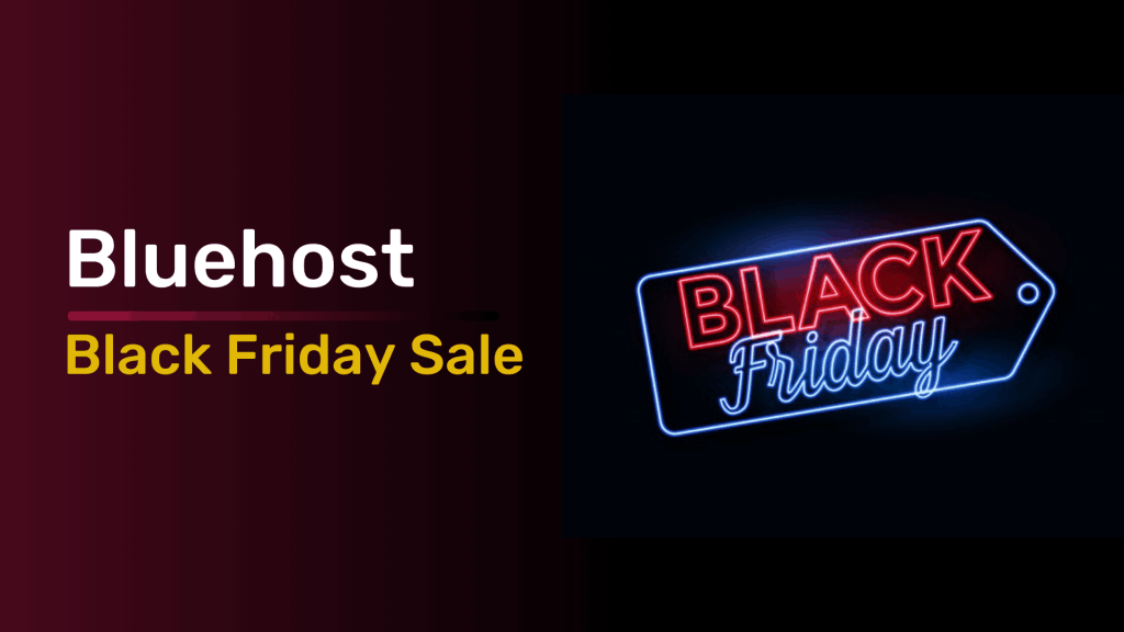 Bluehost Black Friday Cyber Monday Deals 2021 [Massive 60% OFF]