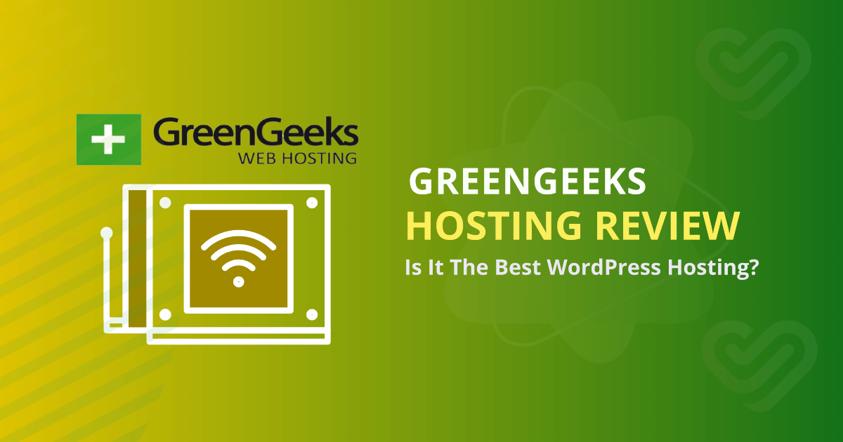 GreenGeeks Hosting Review - Fast, Scalable and Eco Friendly! 1