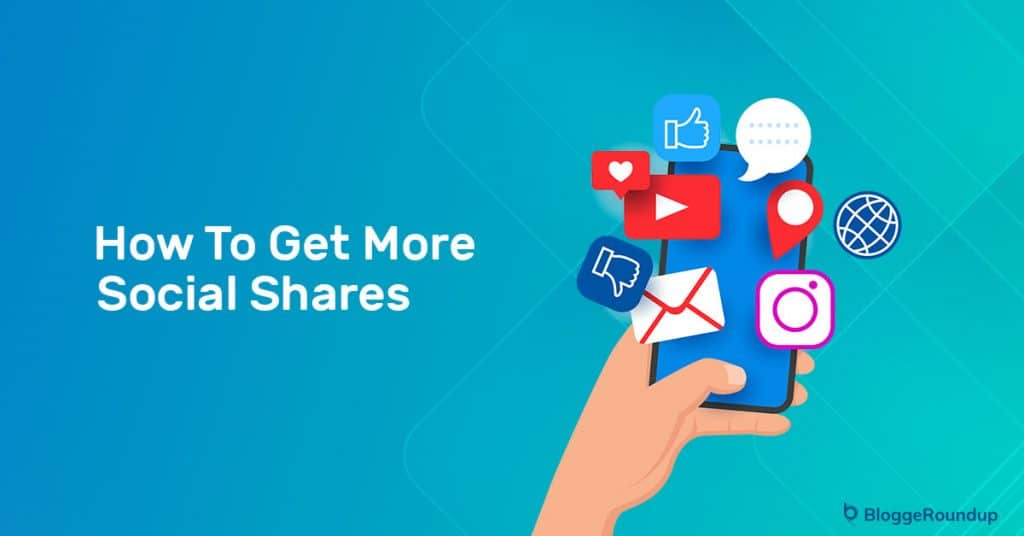 How To Get More Social Shares: The Definitive Guide For Bloggers