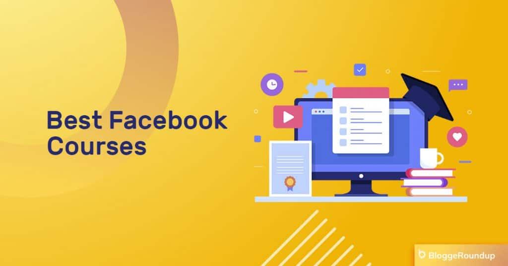 5 Best Online Facebook Courses in 2021