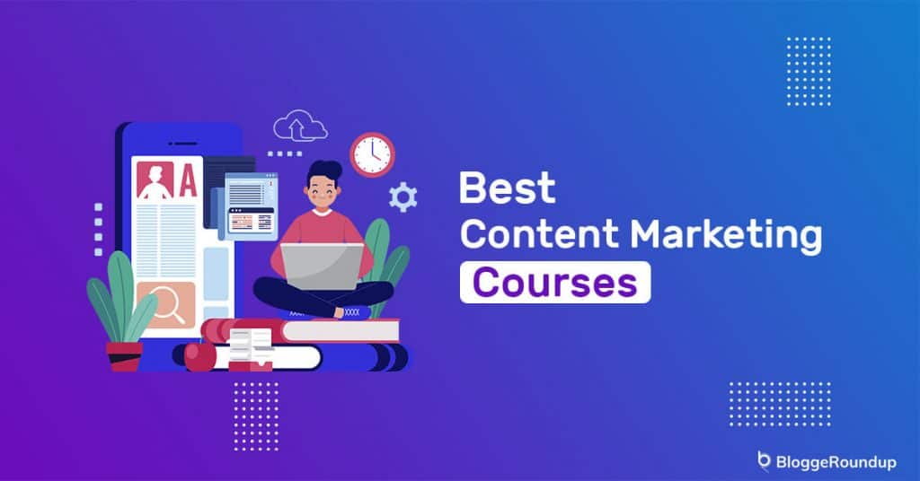 5 Best Content Marketing Courses in 2021