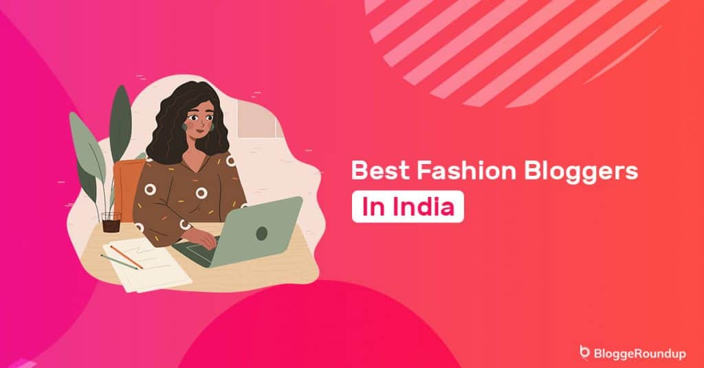 Top 10 Best Fashion Bloggers In India 2021
