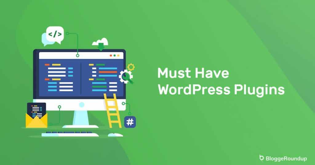 20 Must Have WordPress Plugins – (Complete List 2021)