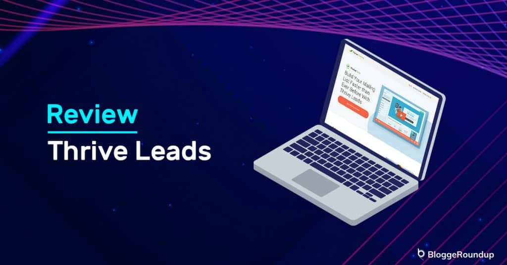 Thrive Leads Review: The Best List Building Plugin For WordPress
