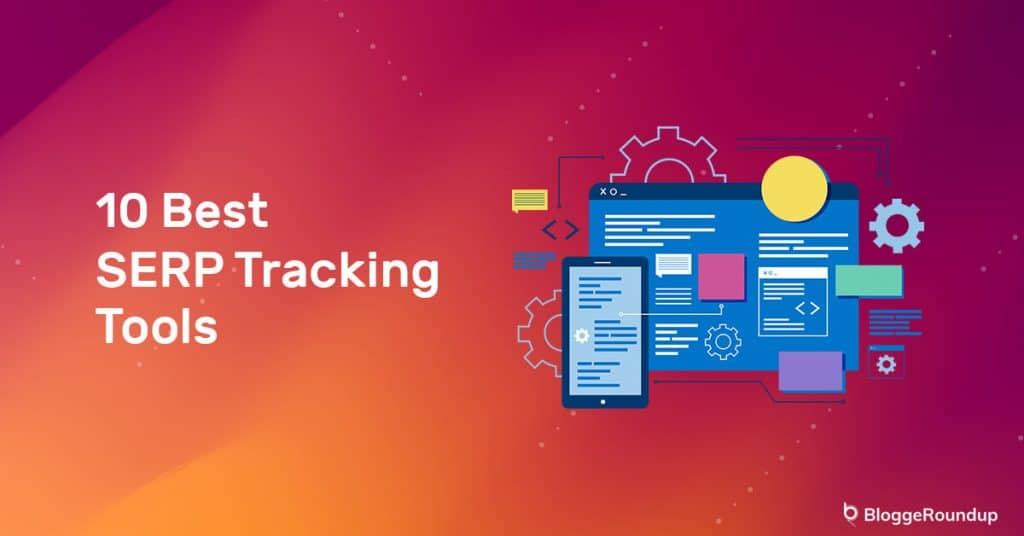 10 Best SERP Tracking Tools in 2021