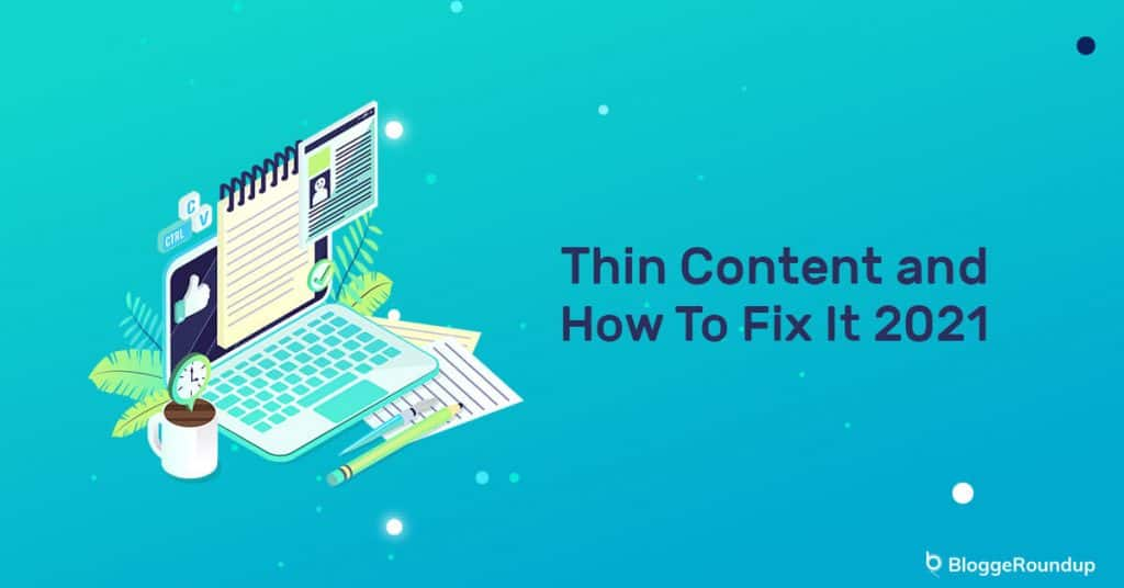 What is Thin Content and How to Fix It (2021)