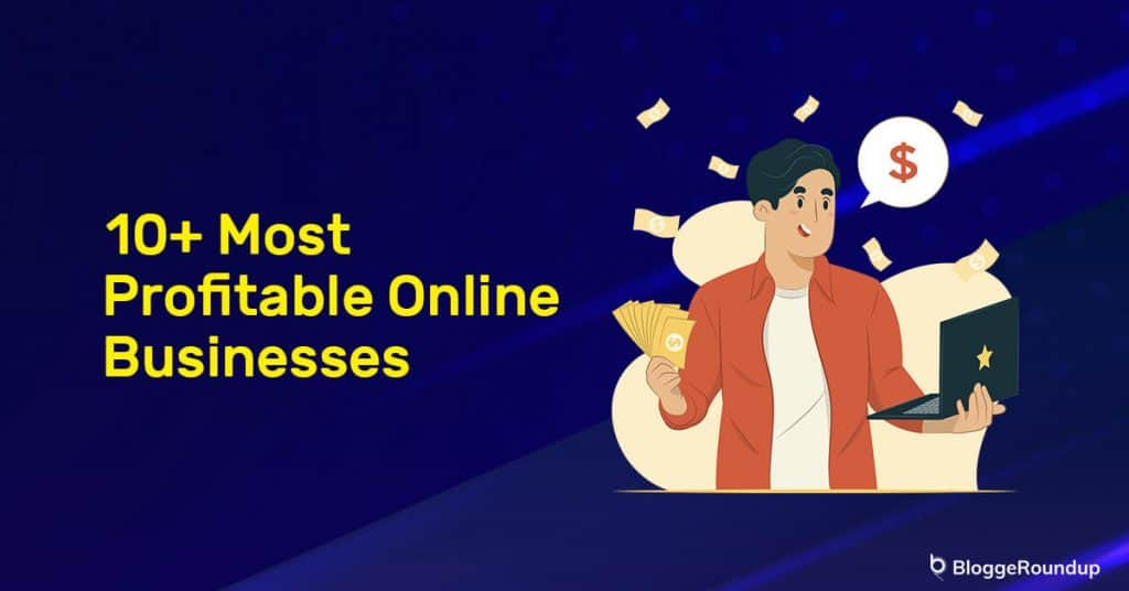10+ Most Profitable Online Businesses That Are Booming In 2021