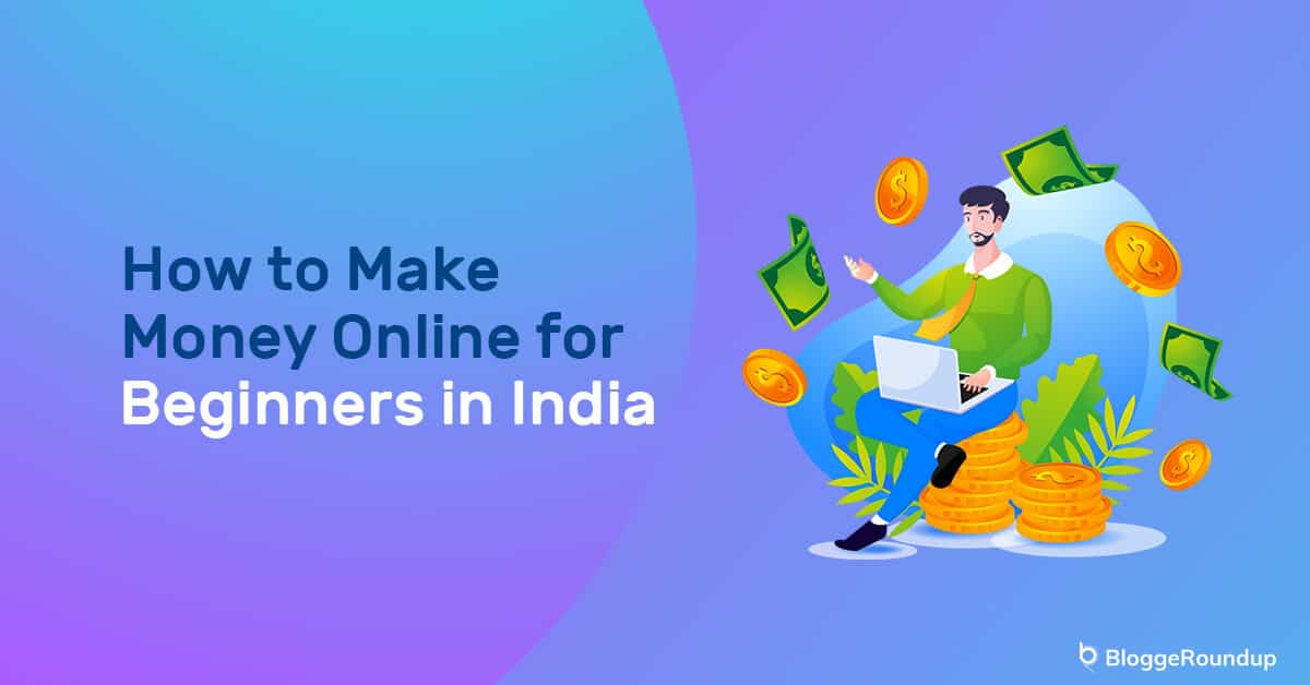 How to Make Money Online for Beginners in India