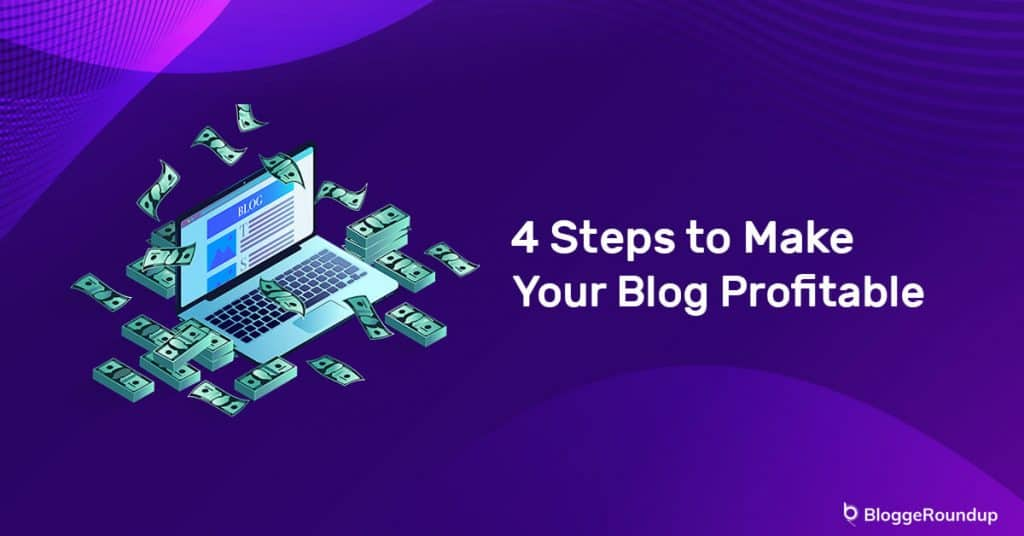 4 Steps to Make Your Blog Profitable Without Growing a Lot of Traffic