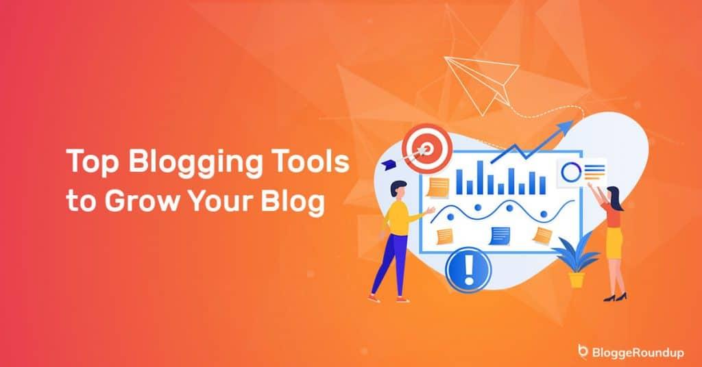 Best Blogging Tools To Grow Your Website In 2021