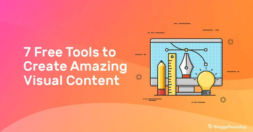 7 Free Tools to Create Amazing Visual Content for Your Blog