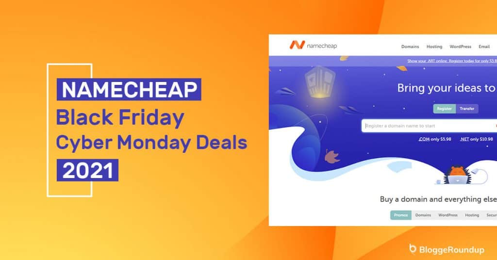 Namecheap Black Friday Cyber Monday Deals 2021 [Up To 75% OFF]